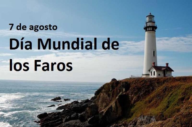 7 de agosto «Día Internacional de los Faros»